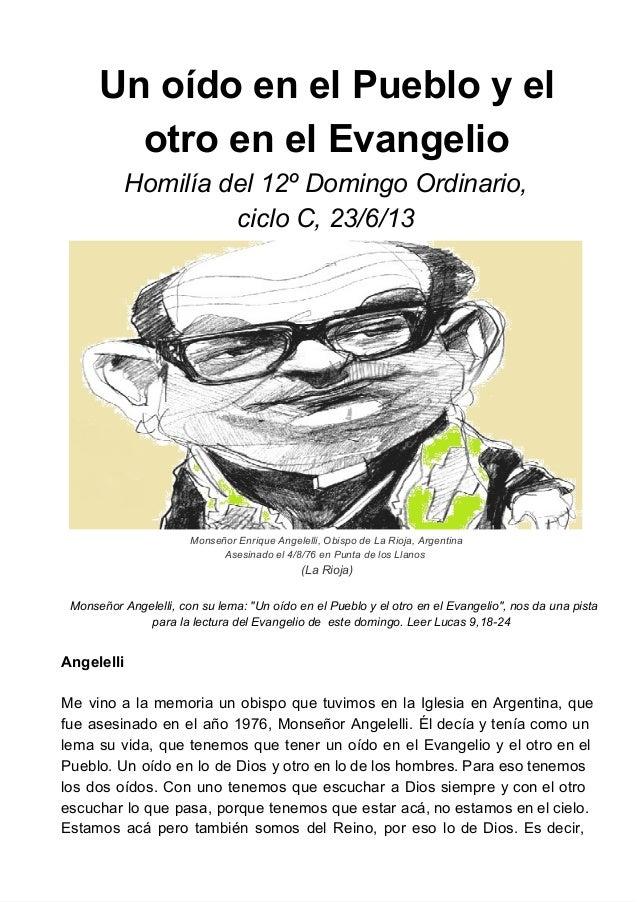 UnoídoenelPuebloyelotroenelEvangelioHomilíadel12ºDomingoOrdinario,cicloC,23/6/13MonseñorEnriqueAngelelli,...