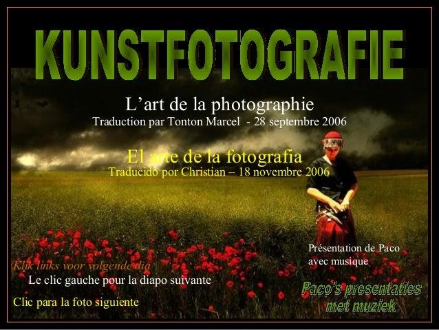 Klik links voor volgende dia Le clic gauche pour la diapo suivante Clic para la foto siguiente L'art de la photographie Tr...