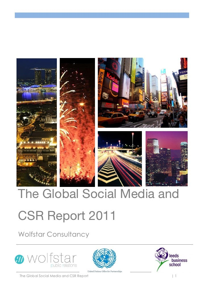 The Global Social Media andCSR Report 2011Wolfstar ConsultancyThe Global Social Media and CSR Report   |1