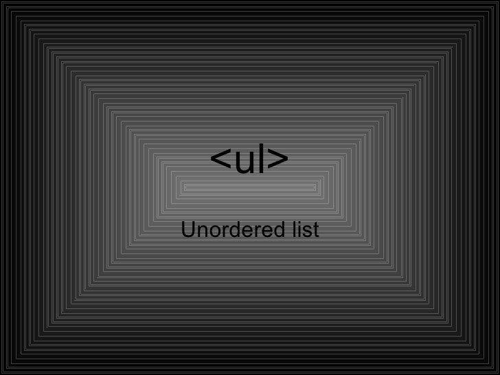 <ul>Unordered list