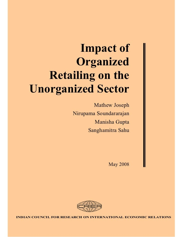 Impact of             Organized        Retailing on the     Unorganized Sector                               Mathew Joseph...