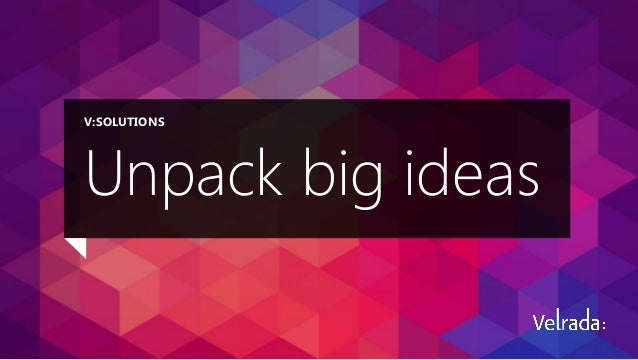 Unpack big ideas: How to create outstanding digital user experiences.