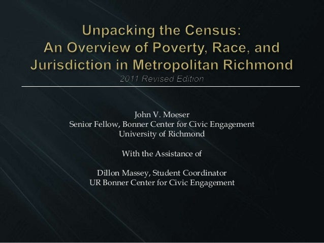 John V. MoeserSenior Fellow, Bonner Center for Civic Engagement             University of Richmond             With the As...