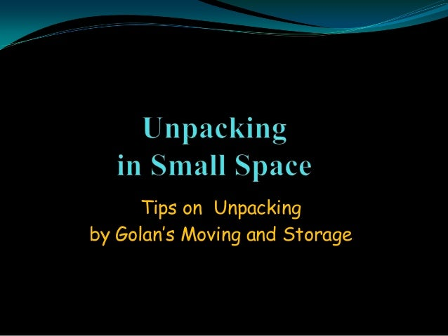 Tips on Unpacking by Golan's Moving and Storage
