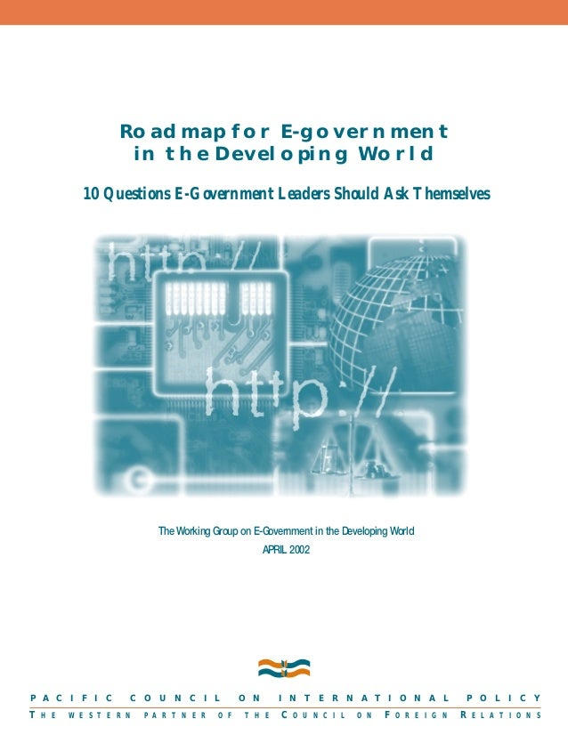 Roadmap for E-government in the Developing World 10 Questions E-Government Leaders Should Ask Themselves  The Working Grou...