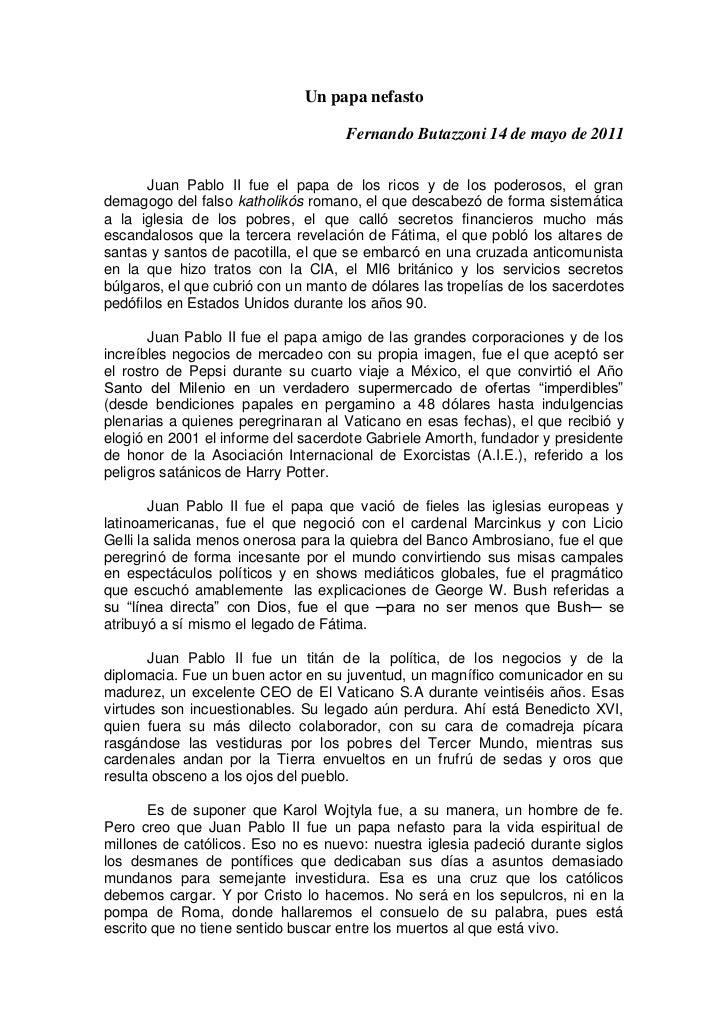Un papa nefasto                                    Fernando Butazzoni 14 de mayo de 2011       Juan Pablo II fue el papa d...
