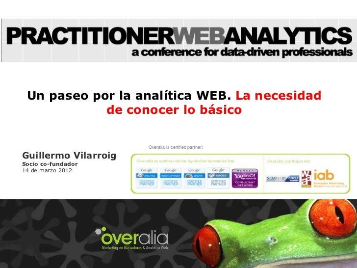 Un paseo por la analítica WEB. La necesidad            de conocer lo básico                      Overalia is certified par...
