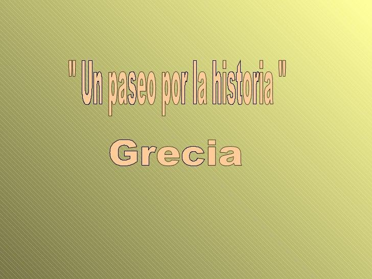 """"""" Un paseo por la historia """" Grecia"""