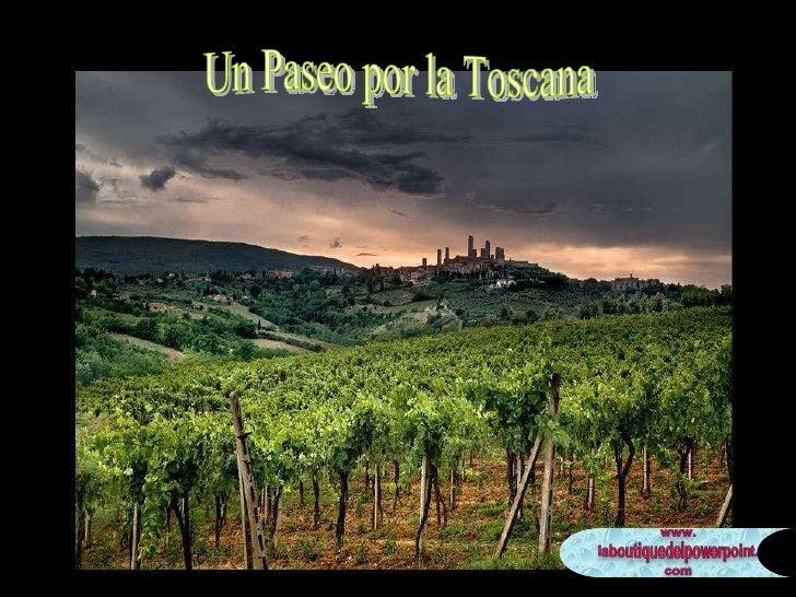 Un Paseo Por La Toscana