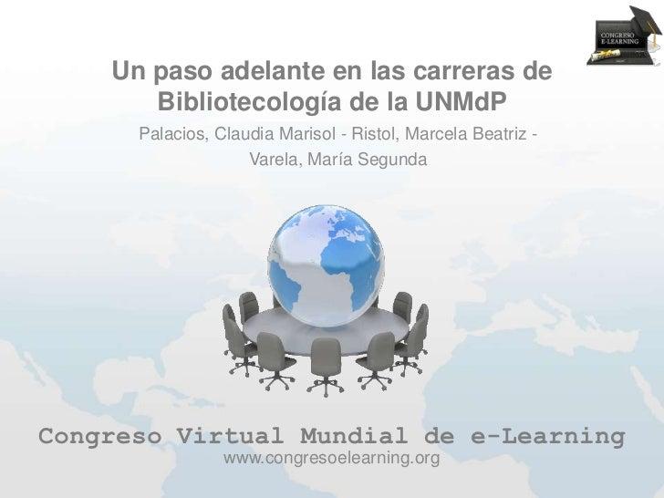 Un paso adelante en las carreras de       Bibliotecología de la UNMdP      Palacios, Claudia Marisol - Ristol, Marcela Bea...