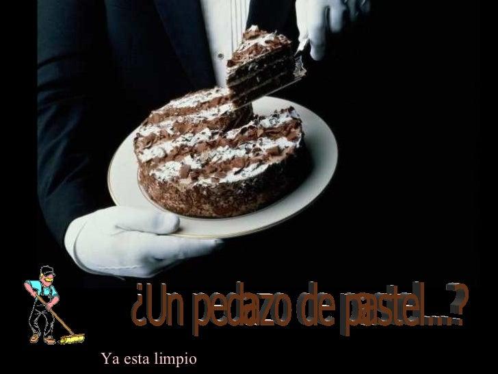 Un pedazo de pastel