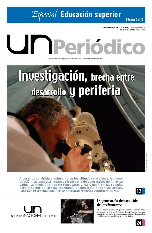 Especial  Educación superior  Páginas 5 a 15  www.unperiodico.unal.edu.co • un_periodico@unal.edu.co Bogotá D. C., n.º 165...