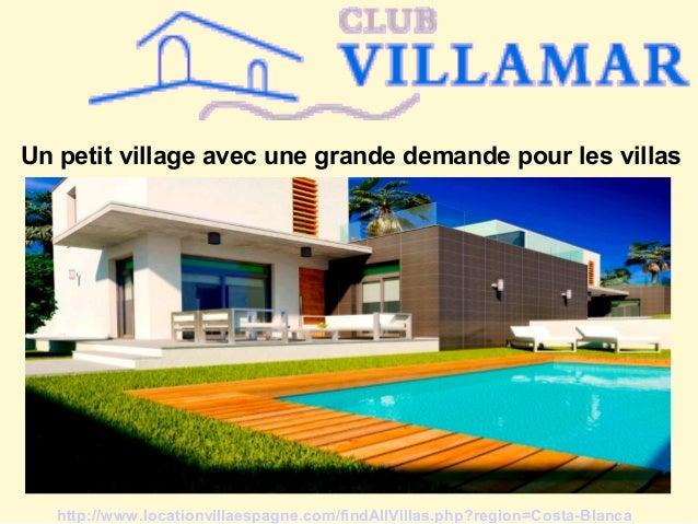 Un petit village avec une grande demande pour les villas http://www.locationvillaespagne.com/findAllVillas.php?region=Cost...
