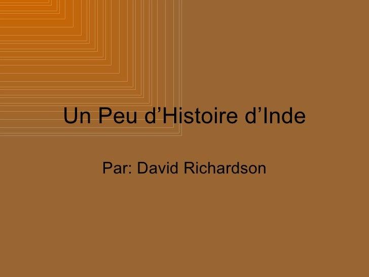 Un Peu d'Histoire d'Inde Par: David Richardson