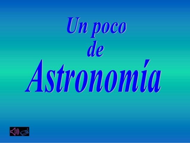 Un poco de astronomia. (Para abrir los ojos)