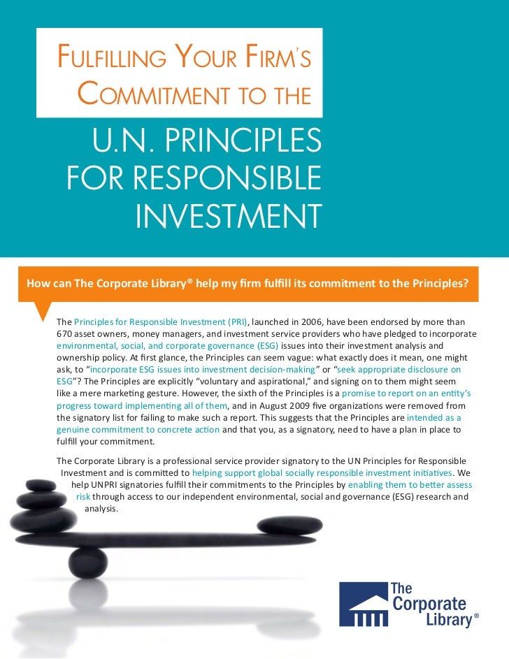 FULFILLING YOUR FIRM'S       COMMITMENT TO THE         U.N. PRINCIPLES        FOR RESPONSIBLE            INVESTMENT How ca...