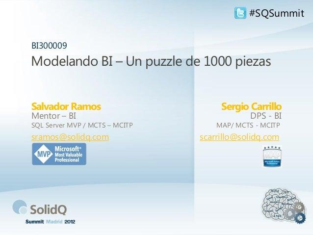 Modelando BI - Un puzzle de 1000 piezas | SolidQ Summit 2012