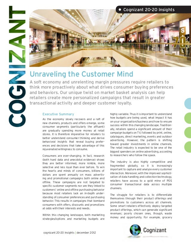 • Cognizant 20-20 InsightsUnraveling the Customer MindA soft economy and unrelenting margin pressures require retailers to...