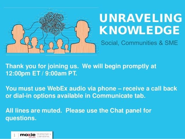 UNRAVELING                               KNOWLEDGEThank you for joining us. We will begin promptly at12:00pm ET / 9:00am P...