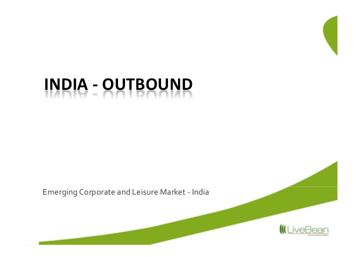 INDIA - OUTBOUNDEmerging Corporate and Leisure Market - India