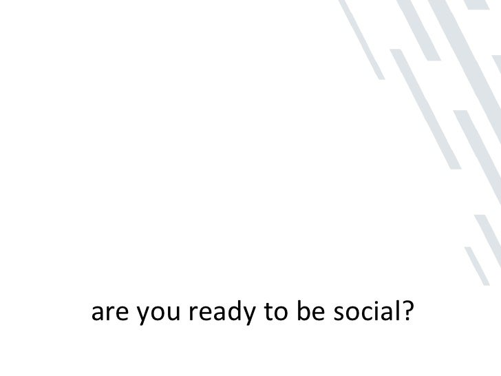 are you ready to be social?<br />