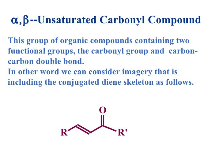 This group of organic compounds containing two functional groups, the carbonyl group and  carbon-carbon double bond. In ot...