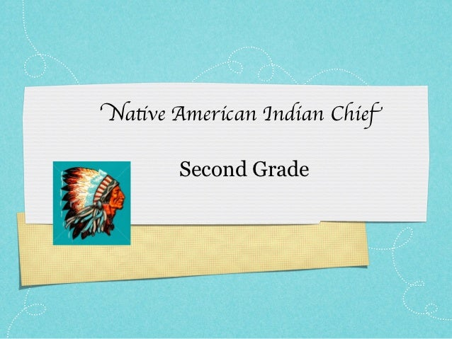 Native American Indian Chief       Second Grade