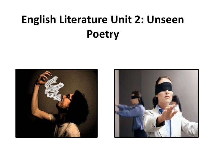 English Literature Unit 2: Unseen              Poetry