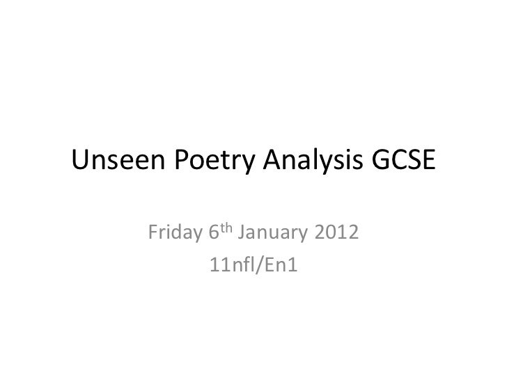 Unseen Poetry Analysis GCSE     Friday 6th January 2012            11nfl/En1