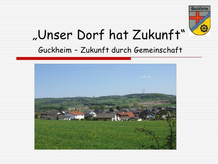 """""""Unser Dorf hat Zukunft"""" Guckheim - Zukunft durch Gemeinschaft"""