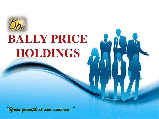 "BALLY PRICE HOLDINGS""Your growth is our concern.""                       Free Powerpoint Templates                         ..."