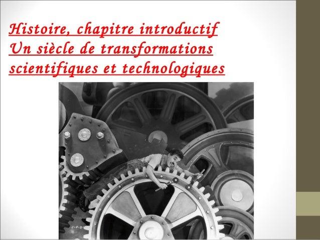 Histoire, chapitre introductif Un siècle de transformations scientifiques et technologiques
