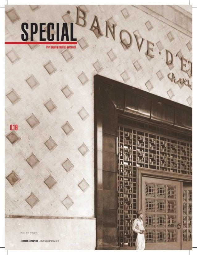 SPECIAL Par Ghassan Wail El Karmouni  016  Photo: Bank Al Maghrib  Economie|Entreprises Août-Septembre 2011