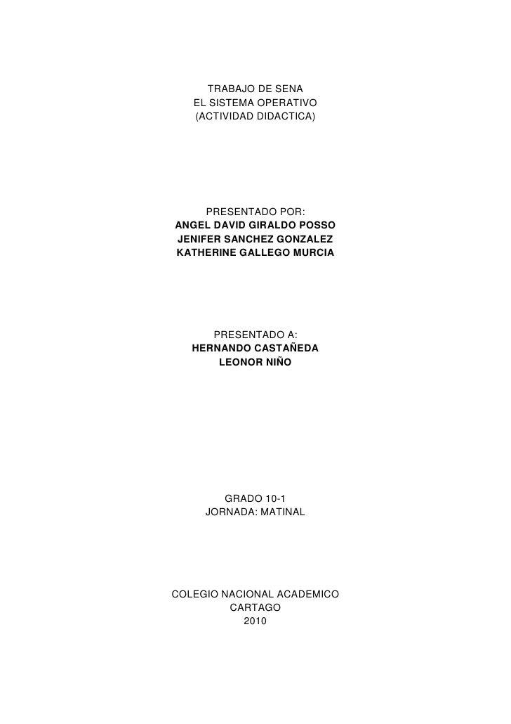 TRABAJO DE SENA <br />EL SISTEMA OPERATIVO<br />(ACTIVIDAD DIDACTICA)<br />PRESENTADO POR:<br />ANGEL DAVID GIRALDO POSSO ...