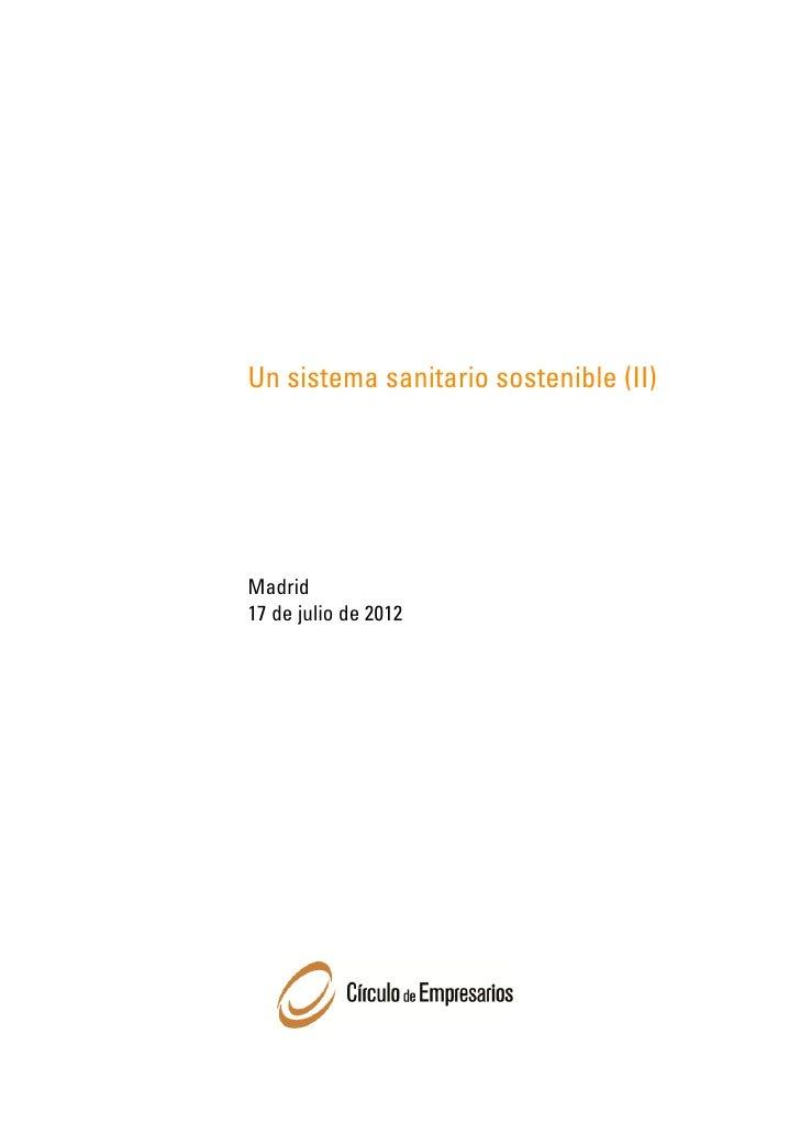 Un sistema sanitario sostenible (II)Madrid17 de julio de 2012