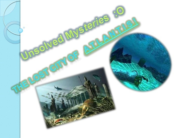 All of weever heard about:Atlantis, the lost city..!but most think it is alegend,invented or nonsenseAs a civilization soa...