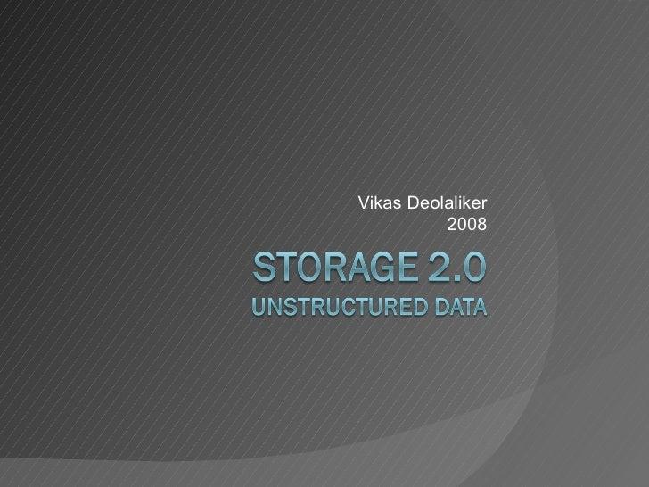 Storage 2.0 (Unstructured Data)