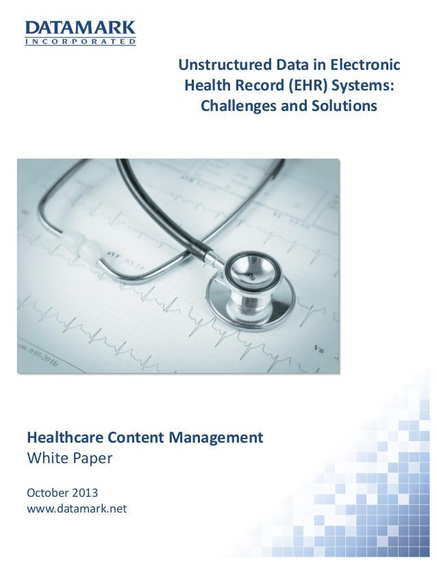 Unstructured Data in Electronic Health Record (EHR) Systems: Challenges and Solutions  Healthcare Content Management White...