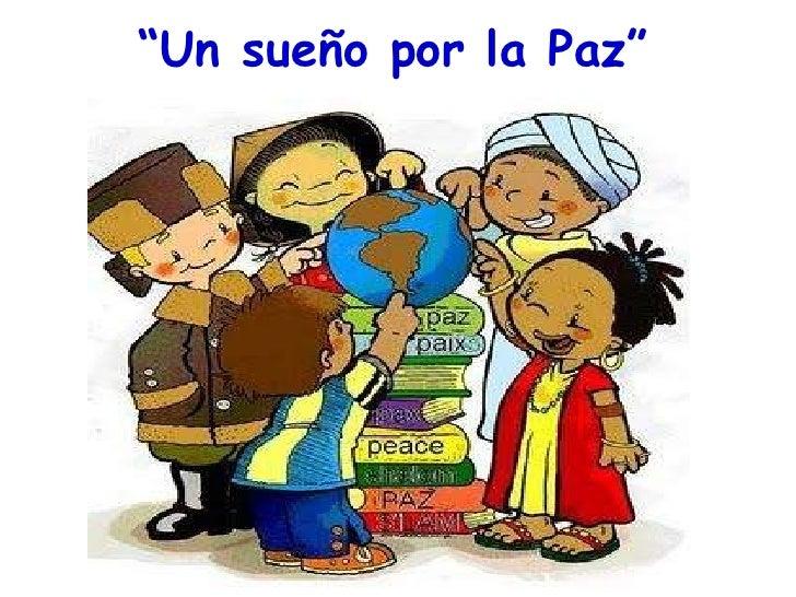 """"""" Un sueño por la Paz"""""""