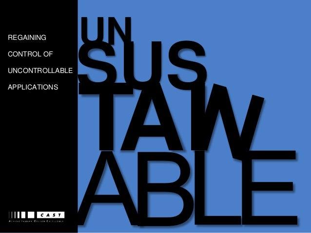 REGAINING CONTROL OF UNCONTROLLABLE APPLICATIONS  UN  SUS  TAI