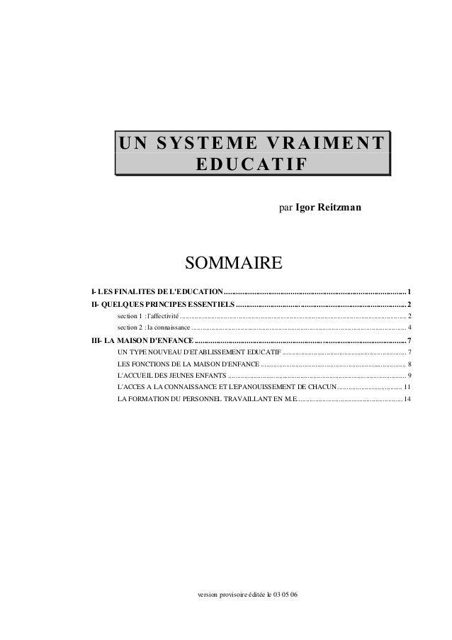UN SYSTEME VRAIMENT  EDUCATIF  par Igor Reitzman  SOMMAIRE  I- LES FINALITES DE L'EDUCATION..................................