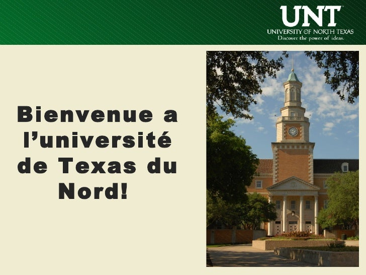 Bienvenue al'universitéde Texas du   Nord!