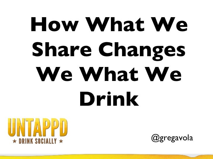 How What We Share Changes We What We Drink @gregavola
