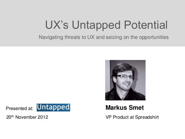Unleashing UX's Untapped Potential