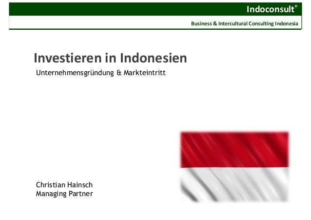 Indoconsult® Business & Intercultural Consulting Indonesia Investieren in Indonesien Unternehmensgründung & Markteintritt ...