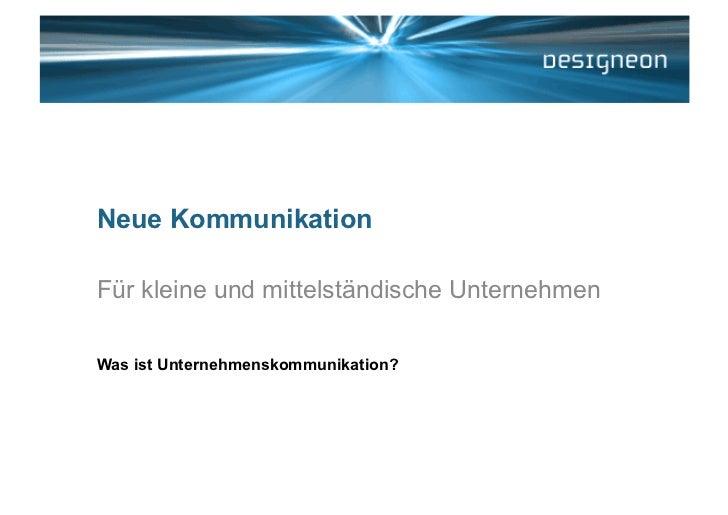 Neue KommunikationFür kleine und mittelständische UnternehmenWas ist Unternehmenskommunikation?