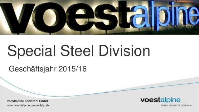 voestalpine Edelstahl GmbH www.voestalpine.com/edelstahl voestalpine Edelstahl GmbH Special Steel Division Geschäftsjahr 2...