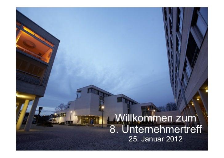 Willkommen zum8. Unternehmertreff   25. Januar 2012
