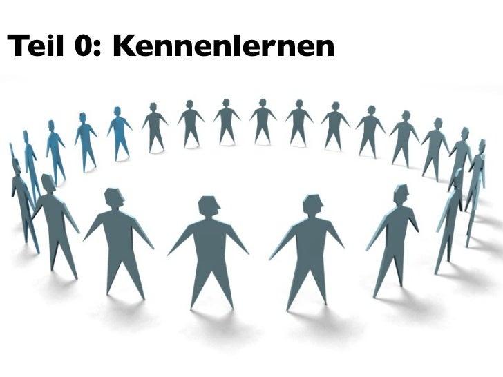 Teil 0: Kennenlernen