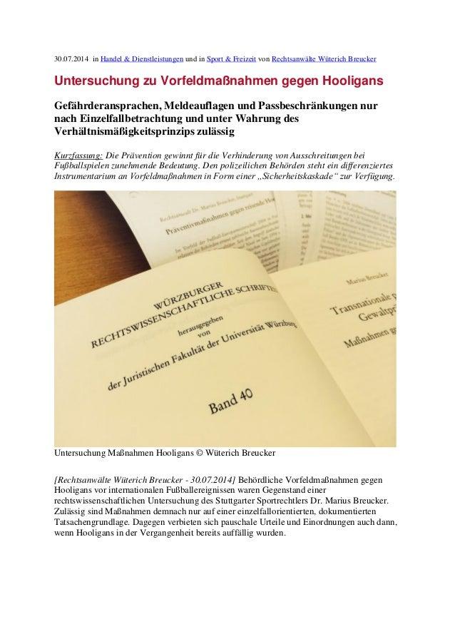 30.07.2014 in Handel & Dienstleistungen und in Sport & Freizeit von Rechtsanwälte Wüterich Breucker Untersuchung zu Vorfel...